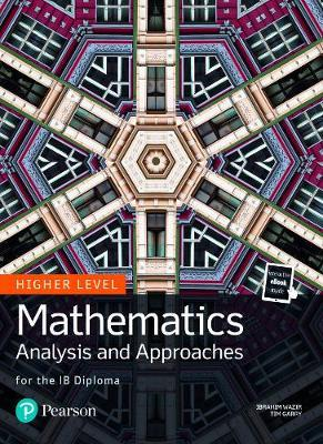 MATHEMATICS ANALYSIS AND APPROACHES FOR THE IB DIPLOMA HL