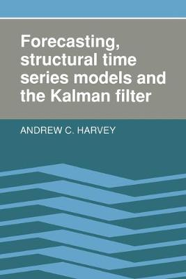 FORECASTING STRUCTURAL TIME SERIES MODELS AND THE KALMAN FILTER