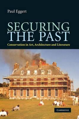 SECURING THE PAST. CONSERVATION IN ART, ARCHITECTURE AND LITERATURE
