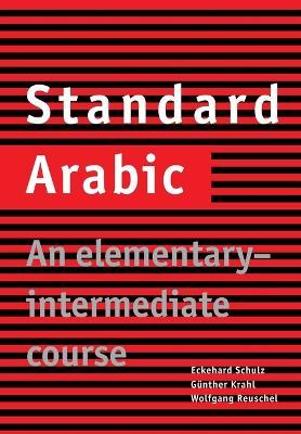 STANDARD ARABIC: AN ELEMENTARY - INTERMEDIATE COURSE