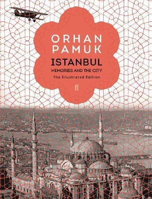 ISTANBUL: MEMORIES AND THE CITY (ILLUSTRATED ED. HC)