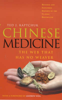 CHINESE MEDICINE : THE WEB THAT HAS NO WEAVER PB
