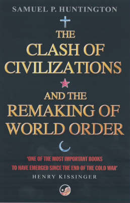 THE CLASH OF CIVILIZATIONS: AND THE REMAKING OF WORLD ORDER (PB)