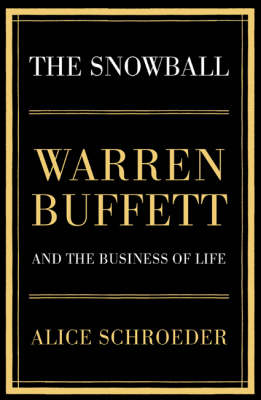 THE SNOWBALL WARREN BUFFETT AND THE BUSINESS OF LIFE (Hardcover)