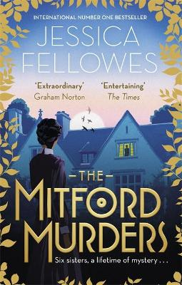 THE MITFORD MURDERS : CURL UP WITH THE MUST READ MYSTERY OF THE YEAR PB