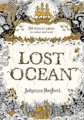 LOST OCEAN: POSTCARD EDITION: 50 POSTCARDS TO COLOUR AND SEND