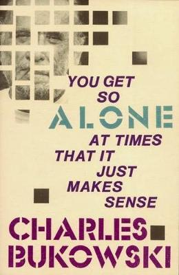 YOU GET SO ALONE AT TIMES THAT IT JUST MAKES SENSE (PB B FORMAT)