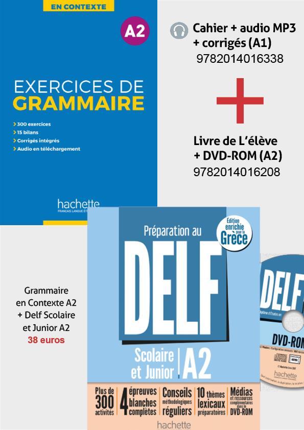 SUPER PACK: DELF A2 SCOLAIRE & JUNIOR POUR LA GRECE + METHODE EXERCICES DE GRAMMAIRE EN CONTEXTE A2 (+ MP3 + CORRIGES) 2ND EDITI
