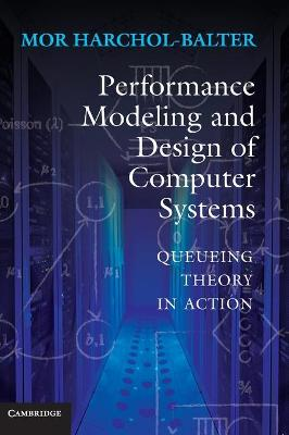 PERFOMANCE MODELING AND DESIGN OF COMPUTER SYSTEMS