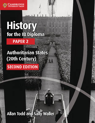 HISTORY FOR THE IB DIPLOMA PAPER 2 AUTHORITARIAN STATES (20TH CENTURY) PB