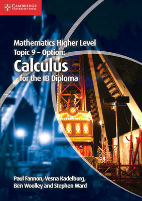 MATHEMATICS HIGHER LEVEL FOR THE IB DIPLOMA: TOPIC 9 - OPTION: CALCULUS