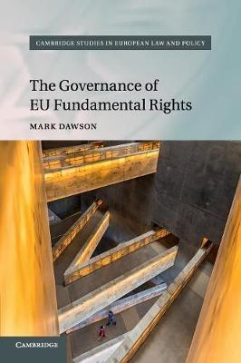 CAMBRIDGE STUDIES IN EUROPEAN LAW AND POLICY : THE GOVERNANCE OF EU FUNDAMENTAL RIGHTS