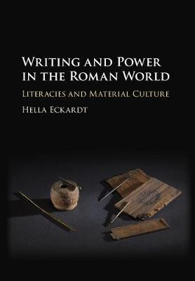 WRITING AND POWER IN THE ROMAN WORLD. LITERACIES AND MATERIAL CULTURE