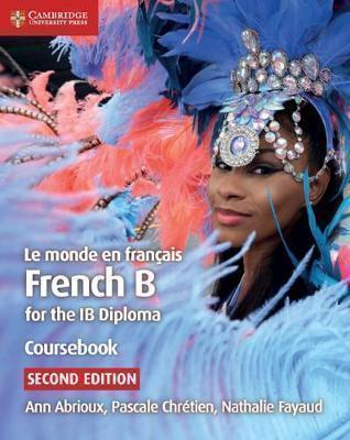 IB DIPLOMA: FRENCH LE MONDE EN FRANCAIS SB 2ND ED