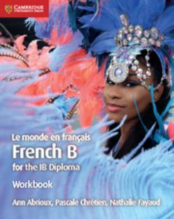 IB DIPLOMA: FRENCH B LE MONDE EN FRANCAIS WB 2ND ED
