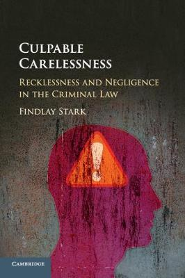 CULPABLE CARELESSNESS, RECKLESSNESS AND NEGLIGENCE IN THE CRIMINAL LAW