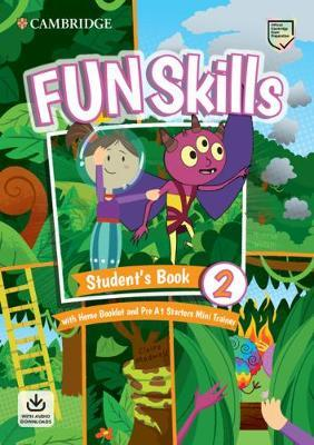 FUN SKILLS EXAM PACK PRE A1 STARTERS SB LEVEL 2 ( HOME BOOKLET  PRE A1 STARTERS MINI TRAINER WITH DOWNLOADABLE AUDIO)