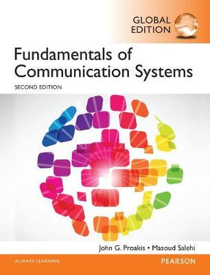 FUNDAMENTALS OF COMMUNICATION SYSTEMS GLOBAL EDITION