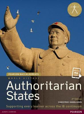 WORLD HISTORY: AUTHORITARIAN STATES FOR THE IB DIPLOMA PB