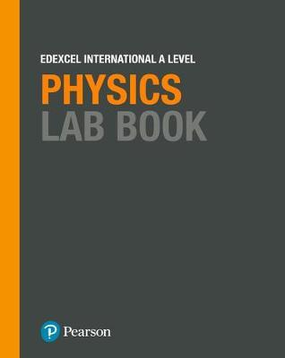 EDEXCEL INTERNATIONAL ADVANCED (IAL) LEVEL LAB BOOK SB PHYSICS