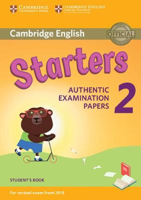 CAMBRIDGE YOUNG LEARNERS ENGLISH TESTS STARTERS 2 SB (FOR REVISED EXAM FROM 2018)