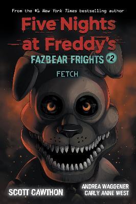 Five Nights at Freddy's: Fazbear Frights #2 Fetch