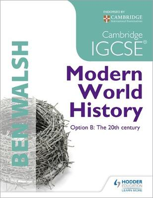 CAMBRIDGE IGCSE MODERN WORLD HISTORY - OPTION B THE 20TH CENTURY
