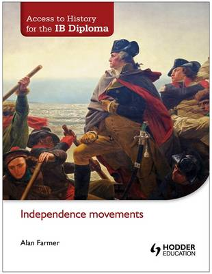 ACCESS TO HISTORY FOR THE IB DIPLOMA:INDEPENDENCE MOVEMENTS PB