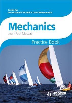 CAMBRIDGE INTERNATIONAL AAS MATHEMATICS MECHANICS 1 AND 2 PACTICE BOOK  PB