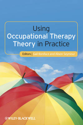USING OCCUPATIONAL THERAPY THEORY IN PRACTICE PB