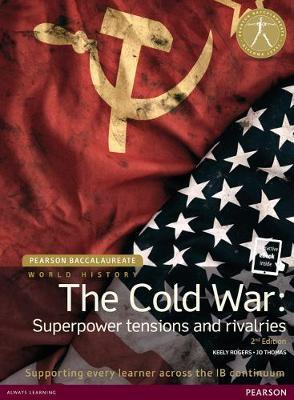 PEARSON BACCALAUREATE : HISTORY 20TH CENTURY WORLD THE COLD WAR 2ND ED