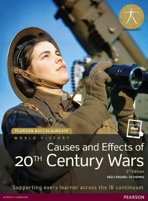 PEARSON BACCALAUREATE : HISTORY 20TH CENTURY WORLD: CAUSES PRACTICES AND EFFECTS OF WARS 2ND ED PB