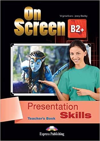 ON SCREEN B2+ TCHR S PRESENTATION SKILLS