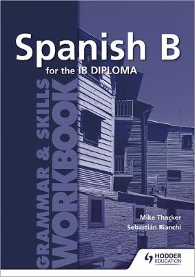 SPANISH B FOR THE IB DIPLOMA GRAMMAR  SKILLS WORKBOOK  PB