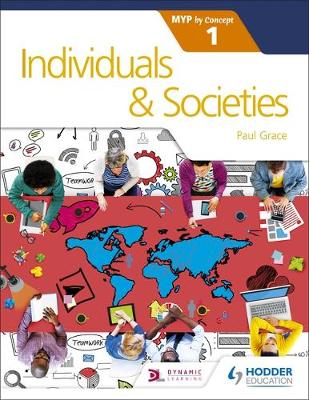 INDIVIDUALS AND SOCIETIES FOR THE IB MYP 1 DIPLOMA  PB