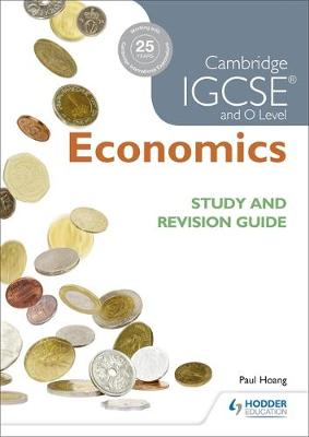CAMBRIDGE IGCSE AND O LEVEL ECONOMICS STUDY AND REVISION GUIDE (IGCSE STUDY GUIDE