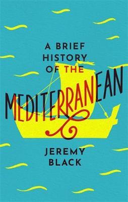 BRIEF HISTORY OF THE MEDITERRENEAN