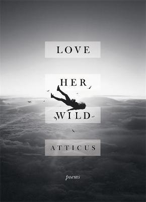 LOVE HER WILD (Hardcover)