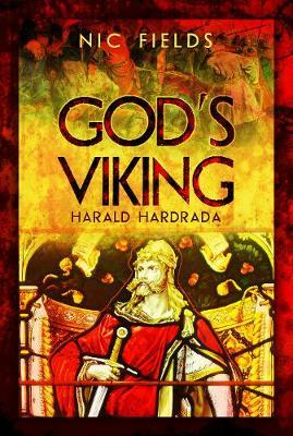 GODS VIKING: HARALD HARDRADA : THE VARANGIAN GUARD OF THE BYZANTINE EMPRERORS AD998 TO 1204