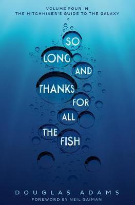 THE HITCHHIKERS GUIDE TO THE GALAXY 4: So Long, and Thanks for All the Fish PB