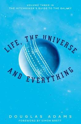THE HITCHHIKERS GUIDE TO THE GALAXY 3: Life, the Universe and Everything PB