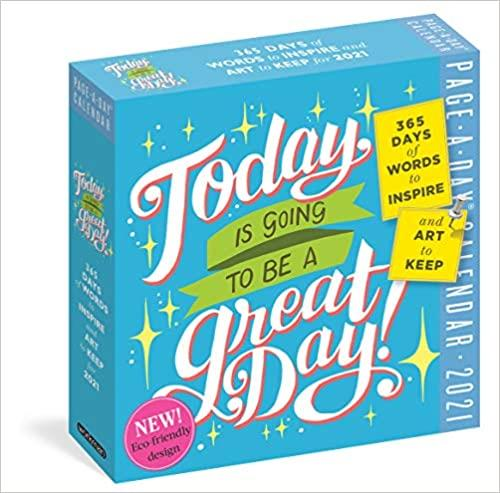 2021 TODAY IS GOING TO BE A GREAT DAY PAGE-A-DAY CALENDAR