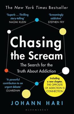 Chasing the Scream : The Search for the Truth About Addiction