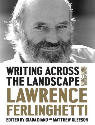WRITING ACROSS THE LANDSCAPE :TRAVEL JOURNALS 1950-2013 HC