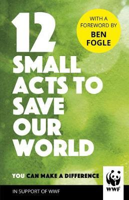 12 SMALL ACTS TO SAVE OUR WORLD HC