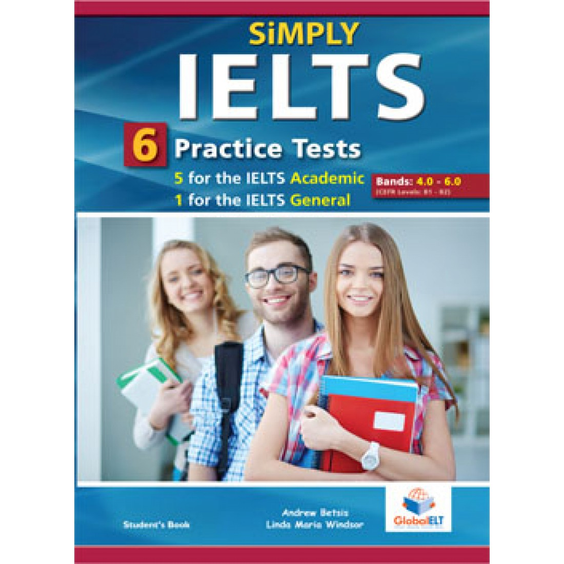 SIMPLY IELTS 6 PRACTICE TESTS BANDS: 4.0-5.5