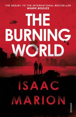 THE WARM BODY SERIES 2: THE BURNING WORLD  PB