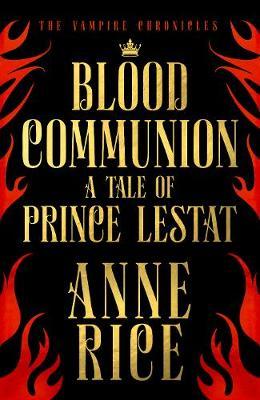 BLOOD COMMUNION : A TALE OF PRINCE LESTAT PB