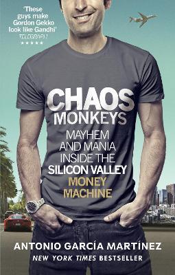 CHAOS MONKEYS : INSIDE THE SILICON VALLEY MONEY MACHINE PB