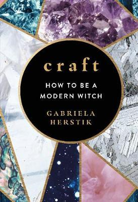 CRAFT: How to Be a Modern Witch (Hardcover)
